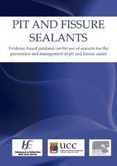 Pit and Fissure Sealants- evidence based guidance on the use of sealants for the prevention and managment of pit and fissure caries
